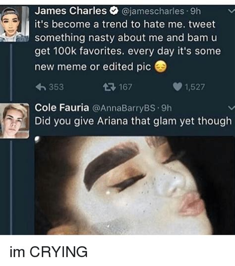 James Charles Memes - d james charles ajamescharles 9h it s become a trend to hate me tweet something nasty about me