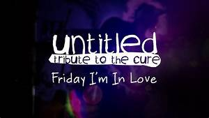 Untitled - Friday I'm In Love - Live (The Cure Tribute ...