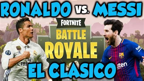 who s betten who is better in fortnite ronaldo vs messi el clasico in fortnite