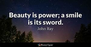 Beauty is power... Power And Beauty Quotes