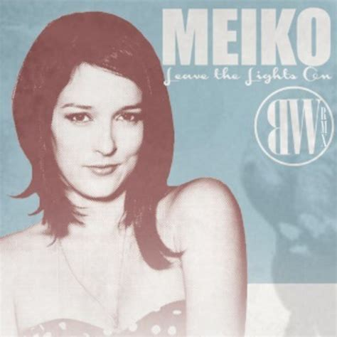 Meiko Leave The Lights On by Meiko Leave The Lights On Bronze Whale Remix By Bronze