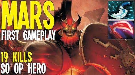 dota mars gameplay mars gameplay this is op dota 2 pro gameplay youtube