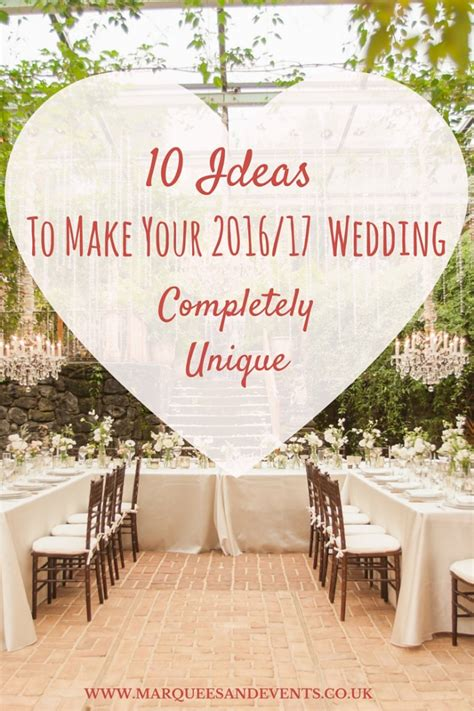10 Ideas to Make Your 2016/2017 Wedding Completely Unique   All About Me   Marquees and Events