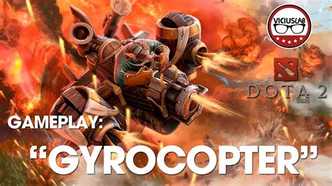 dota 2 gameplay gyrocopter quot gyromanker carry quot espa 209 ol viciuslab youtube