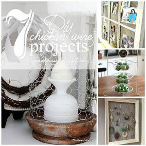 7 Diy Chicken Wire Projects