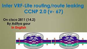 Inter Vrf-lite Or Route Leaking Ccnp 2 0  V-67