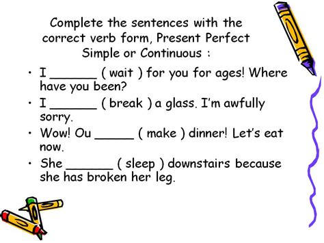 complete the sentences with the correct verb form present