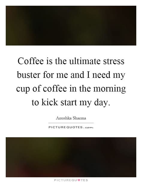 Coffee Is The Ultimate Stress Buster For Me And I Need My. Quotes For Him Facebook. Tumblr Quotes On We Heart It. Song Quotes Drake Tumblr. Best Friend Quotes Songs. Christian Quotes Living Sacrifice. Depression Quotes To Share On Facebook. Boyfriend On Vacation Quotes. Harry Potter Quotes Book 3