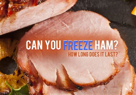 ham freeze long last does cooked food kitchensanity cured