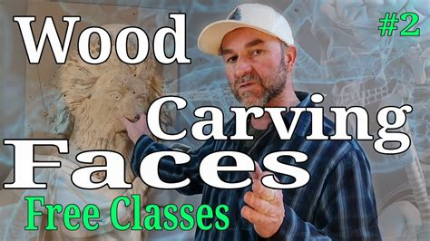 wood carving faces  beginners  wood carving classes