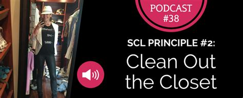 Cleaning Out My Closet Mp3 by Episode 38 Principle 2 Clean Out The Closet