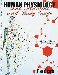 Human Physiology   Lab Manual And Study Guide By Pat Clark