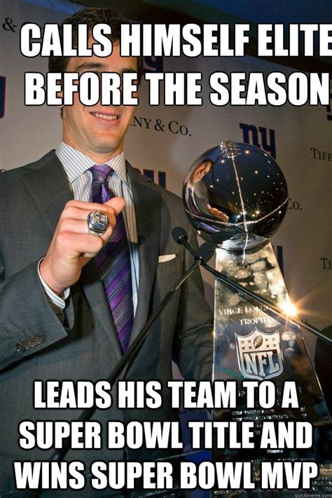 Peyton Manning Super Bowl Meme - calls himself elite before the season leads his team to a super bowl title and wins super bowl