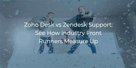 zoho desk vs freshdesk zoho desk vs zendesk support see how industry front