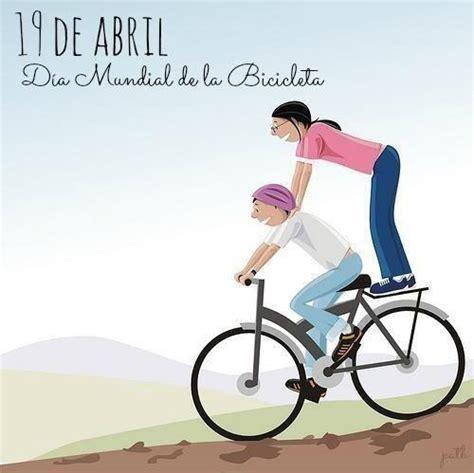 Por todo o mundo se realizam iniciativas que incentivam o uso da bicicleta e a mobilidade sustentável. Sumate este 19 de abril al Día Internacional de la Bicicleta - Imágenes para compartir - Todo ...
