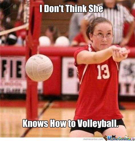 Funny Volleyball Memes - can t even volleyball by nevermor3 meme center