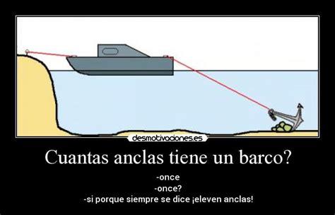 Un Barco Cuantas Anclas Tiene by Cuantas Anclas Tiene Un Barco Desmotivaciones