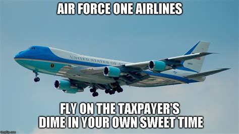 Air Force One Meme - image tagged in air force one imgflip