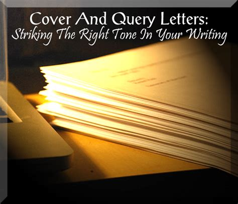 query letters  cover letters striking   tone