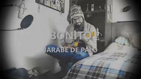 Bonito (versión 50 Palos)