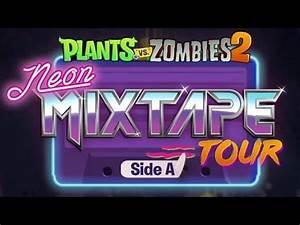 Plants vs Zombies 2 Neon Mixtape Tour Side A Trailer