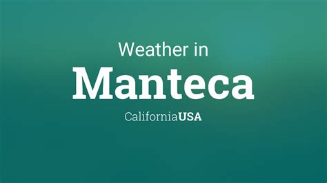 weather  manteca california usa