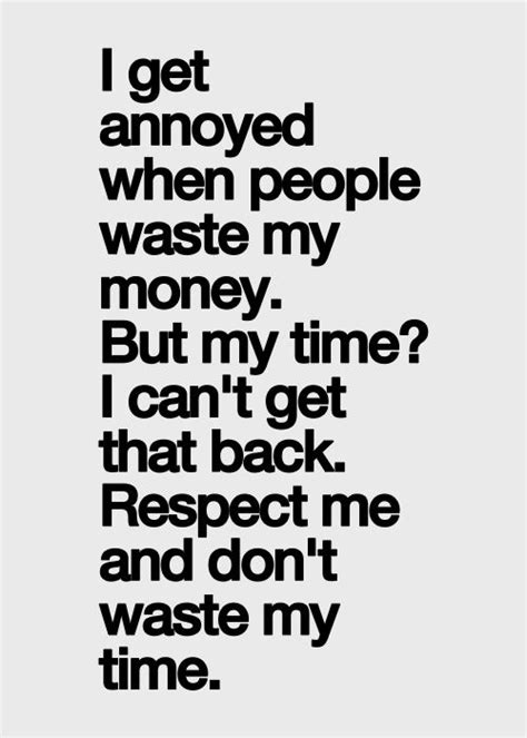 Dont Waste My Time Image Quotes