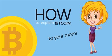 "If you use the web then you might have heard of bitcoin. When Your Mom Asks ""What is Bitcoin"" Use This 5 Step Answer 