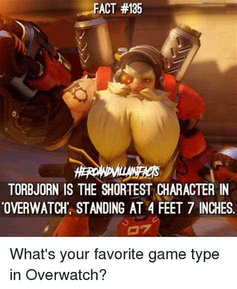 Torbjorn Memes - fact 135 torbjorn is the shortest character in overwatch standing at 4 feet 7 inches what s