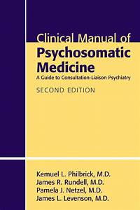 Clinical Manual Of Psychosomatic Medicine Ebook By Kemuel