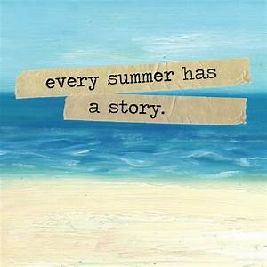 Every Summer Has A Story – Just A Girl On A Journey Called ...