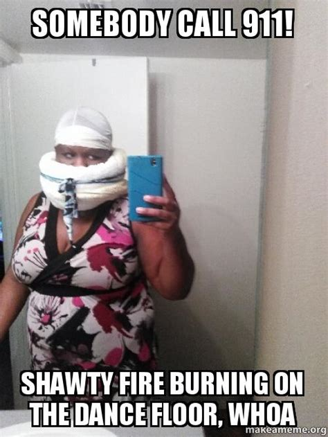 Somebody Call 911! Shawty Fire Burning On The Dance Floor