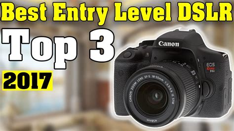 Best Entry Level Dslr Top 3 Best Entry Level Dslr For Beginners 2017