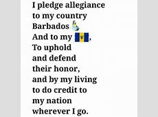 The National Pledge of Barbados I pledge allegiance to my
