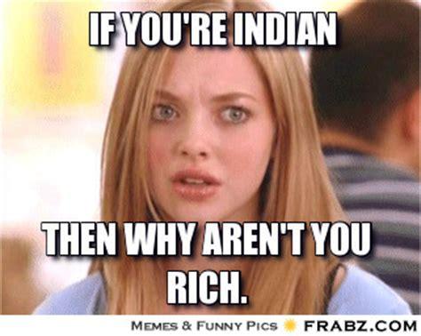Indian Girl Memes - rich girl memes image memes at relatably com