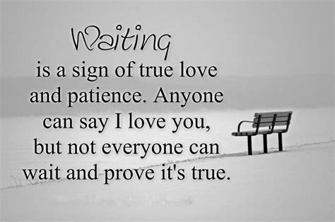 waiting is a sign of true and patience anyone can