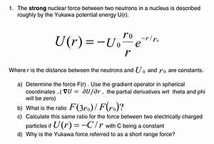 Solved  The Strong Nuclear Force Between Two Neutrons In A