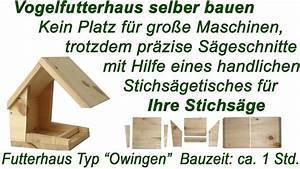 Sägetisch Für Handkreissäge Selber Bauen : vogelhaus mit anleitung selber bauen ein futterhaus f r ~ Lizthompson.info Haus und Dekorationen