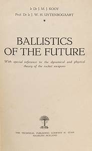 Ballistics Of The Future  With Special Reference To The Dynamical And Physical Theory Of The