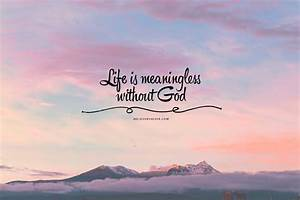 Life is meaningless without God   Baptism   Wallpaper ...