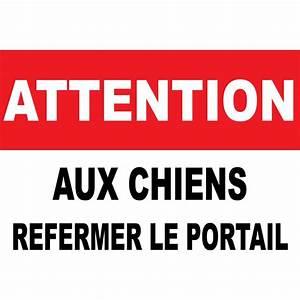 Panneau Attention Au Chien : panneau attention au chiens refermer le portail ~ Farleysfitness.com Idées de Décoration