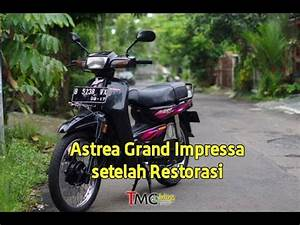 Vlog   Honda Astrea Grand Impressa 97 Setelah Restorasi
