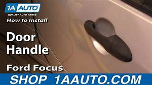How To Install Replace Outside Rear Door Handle Ford Focus