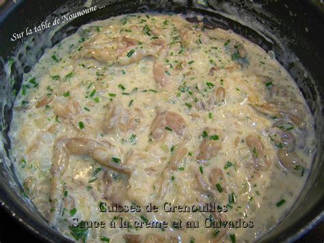 cuisiner cuisse de grenouille cuisses de grenouilles sauce à la crème et au calvados