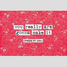 You Really Are Gonna Make It Pictures, Photos, And Images For Facebook, Tumblr, Pinterest, And