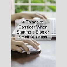 4 Things To Consider When Starting A Blog Or Small