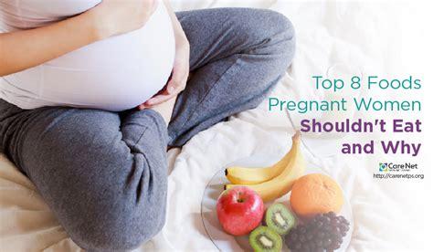 top  foods pregnant women shouldnt eat   care