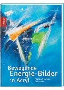 Positive Energie Bilder : bewegende energie bilder in acryl positive energien frei setzen alice r gele gebraucht kaufen ~ Avissmed.com Haus und Dekorationen