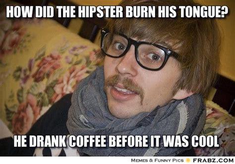 Hipster Memes - hipster meme google search rad pinterest culture hipster and hipster meme
