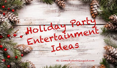 entertainment ideas for christmas parties comedy